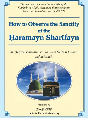 How to Observe the Sanctity of the Haramayn Sharīfayn